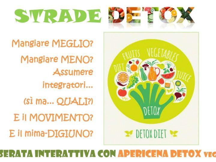 Venerdì 23 giugno 2017: Strade DETOX, serata interattiva con apericena detox veg