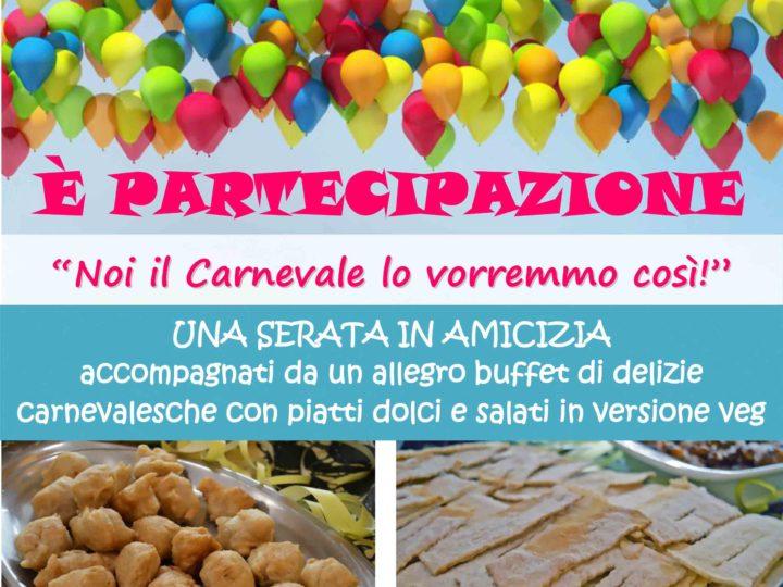 """Venerdì 8 marzo 2019 ore 20: """"Libertà è partecipazione"""" (buffet veg di Carnevale)"""