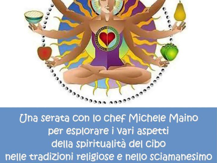 """Venerdì 3 maggio 2019 ore 20: """"Cibo e spiritualità"""" (serata-buffet con Michele Maino)"""