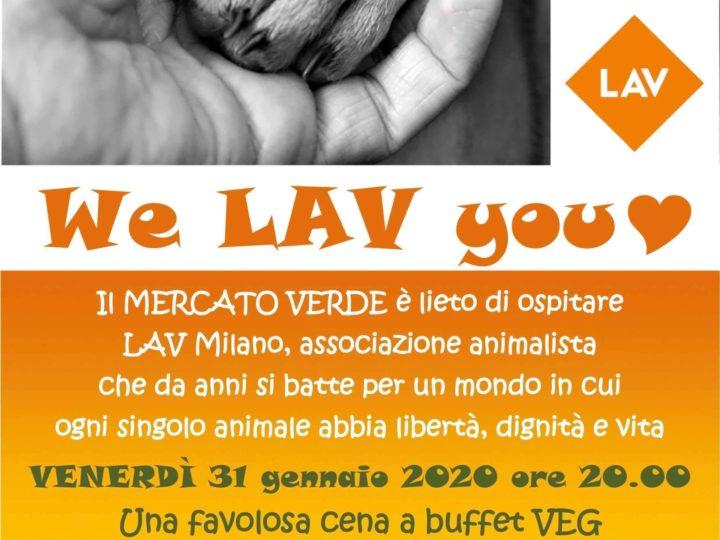 "Venerdì 31 gennaio 2020 ore 20: ""We LAV you!"" (cena vegan a buffet)"